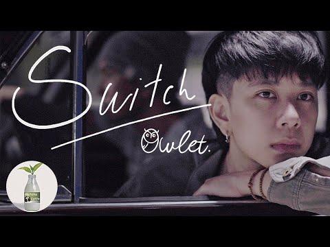 เนื้อเพลง สลับ (Switch) | อาวเล็ทเล้าจ์ Owlet Lounge | เพลงไทย